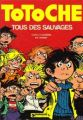 Totoche, Tome 7 : Tous des sauvages